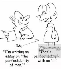 perfectability cartoons and comics   funny pictures from cartoonstock im writing an essay on the perfectability of man