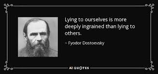 Fyodor Dostoevsky quote: Lying to ourselves is more deeply ... via Relatably.com