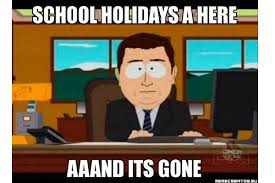 School Holiday and Back to school funny memes via Relatably.com