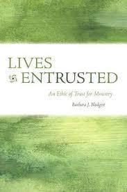 <b>Lives</b> Entrusted: An Ethic of Trust for Ministry: <b>Barbara J</b>. <b>Blodgett</b> ...