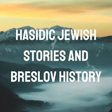 Jewish Hasidic Stories and Breslov History