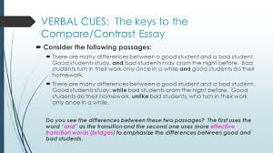 compare and contrast essay writing purpose to reveal verbal cues the keys to the compare contrast essay iuml130acute consider the following passages