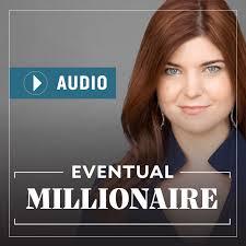 Eventual Millionaire Podcast