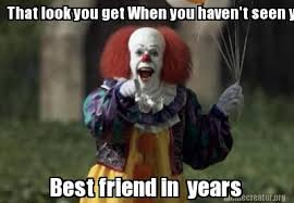 Pennywise Meme by creepypasta-time on DeviantArt via Relatably.com