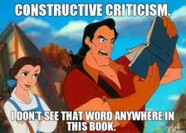 constructive-criticism-i-dont-see-that-word-anywhere-in-this-book-thumb.jpg via Relatably.com