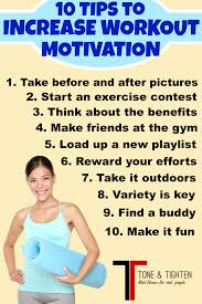 how to get motivated to workout tips tone and tighten 10 tips to increase workout motivation tone and tighten