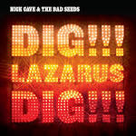 Dig, Lazarus, Dig!!! album by Nick Cave & the Bad Seeds