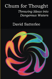 david satterlee author essay stages of moral development chum for thought throwing ideas into dangerous waters