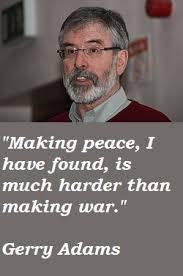 Gerry Adams Quotes. QuotesGram via Relatably.com