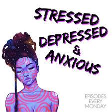 Stressed Depressed & Anxious