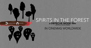 <b>Depeche Mode</b>: SPIRITS in the Forest: Watch At Home | Trafalgar ...