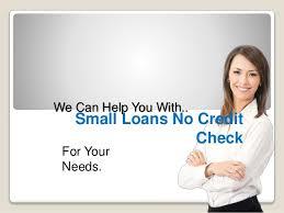 small loans no credit check 2 check small