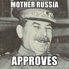 Mother Russia Approves - stalintrollface | Meme Generator via Relatably.com