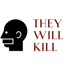 They Will Kill