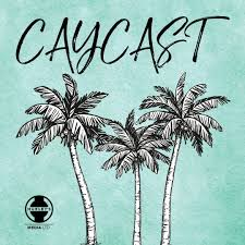 Caycast | The Cayman Islands Podcast