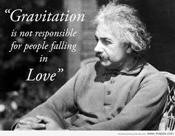 Gravitation-is-not-responsible-for-falling-people-in-love-albert-einstein-quotes.jpg
