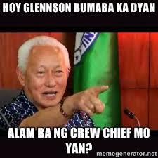 HOY Glennson bumaba ka dyan Alam ba ng crew chief mo yan ... via Relatably.com