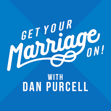 Get Your Marriage On! with Dan Purcell