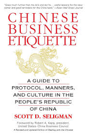 chinese business etiquette a guide to protocol manners and chinese business etiquette a guide to protocol manners and culture in thepeople s republic of scott d seligman 9780446673877 com books