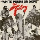 White Punks on Dope