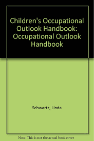 children s occupational outlook handbook occupational outlook children s occupational outlook handbook occupational outlook handbook linda schwartz toni wolfgang 9780934783712 com books