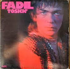 Fadil Toskic 1. Fadil Toskic - Bagremi bijeli. Fadil Toskic - Beogradjanko, Nije Ti Fol Fadil Toskic - Bijelo lice gulubice. Fadil Toskic - Bilo bi ludo - fadiltoskicps