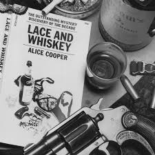 <b>Lace</b> and Whiskey | <b>Alice Cooper</b>