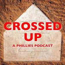 Crossed Up: A Phillies Podcast