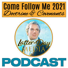 Come Follow Me 2021 - Doctrine and Covenants