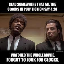 Pulp Fiction weed meme. 4:20 / Marijuana | Weed Memes | Pinterest ... via Relatably.com