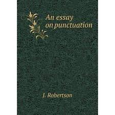 an essay on punctuation robertson linguistics book demand paperb  image is loading an essay on punctuation robertson linguistics book demand
