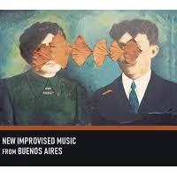 <b>Various Artists</b>: <b>New</b> Improvised Music from Buenos Aires