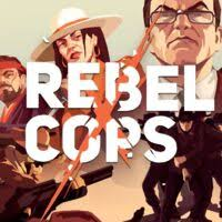 <b>Rebel</b> Cops | This Is the <b>Police</b> Wikia | Fandom