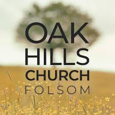 Oak Hills Church, Folsom
