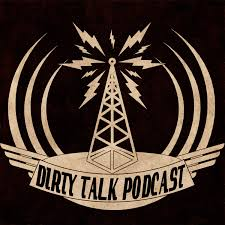 Dirty Talk Podcast