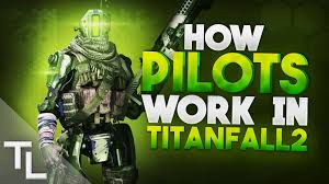 how pilots work in titanfall abilities weapons more how pilots work in titanfall 2 abilities weapons more
