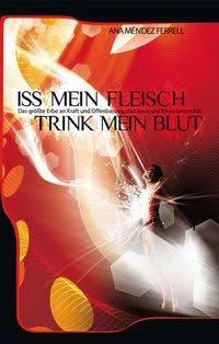 Iss mein Fleisch, trink mein Blut, Taschenbuch von Ana Méndez Ferrell, Cube 8, 978-3-944492-04-9