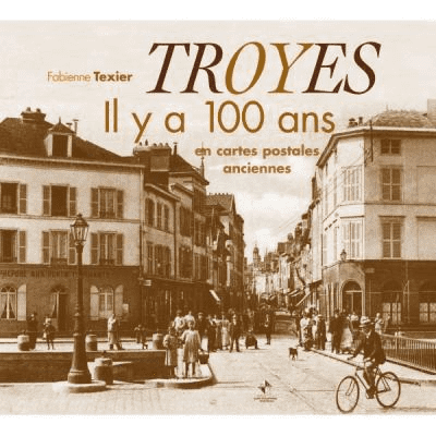 Troyes il y a 100 ans