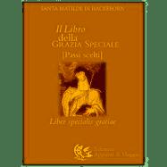 Matilde di Hackeborn (santa) Il libro della grazia speciale Matilde di Hackeborn (santa) ISBN:9788887164794