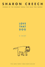 Love That Dog: A Novel; Paperback; Author - Sharon Creech