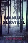 Manual for Survival: A Chernobyl Guide to the Future