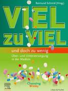 Schmid (Hrsg.) | VIEL zu VIEL und doch zu wenig | 2021 | Urban & Fischer (Elsevier) | Sachbuch