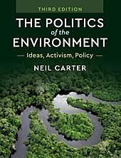 The Politics of the Environment. Neil Carter,. Taschenbuch - Buch